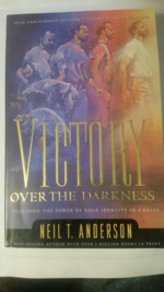 Victory Over the Darkness: Realizing the Power of Your Identity in Christ.