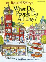 Richard Scarry's What Do People Do All Day