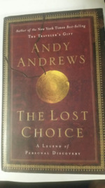 The Lost Choice: A Legend of Personal Discovery.