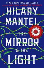 The Mirror & the Light (Wolf Hall Trilogy, Bk.3)