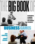The Big Book of Business Games: Icebreakers, Creativity Exercises and Meeting Energisers (UK Edition)