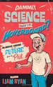 Dammit Science, Where's My Hoverboard?: Hilarious Visions of the Future from the Past