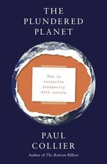 The Plundered Planet: How to Reconcile Prosperity With Nature
