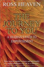 The Journey to You: A Shaman's Path to Empowerment