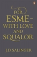 For Esme With Love and Squalor