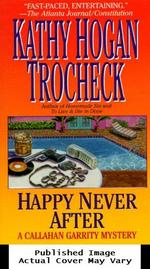 Happy Never After: a Callahan Garrity Mystery
