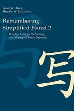 Remembering Simplified Hanzi 2