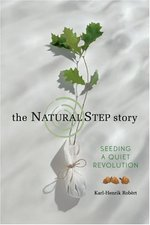 The Natural Step Story: Seeding a Quiet Revolution