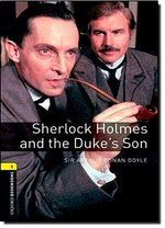 Oxford Bookworms Library: Sherlock Holmes and the Duke's Son: Level 1: 400-Word Vocabulary