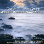 Welsh Choirs: Hymns Standards & Anthems
