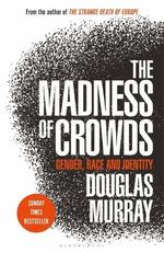 The Madness of Crowds: Some Modern Taboos