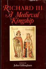 Richard III: a Medieval Kingship