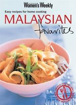 Malaysian Favourites: Easy Recipes for Home Cooking