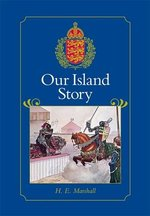 Our Island Story: A History of Britain for Boys and Girls, from the Romans to Queen Victoria