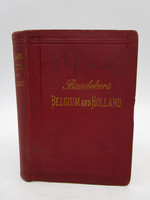 Belgium and Holland Including the Grand-Duchy of Luxembourg: Handbook for Travellers