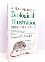 A Handbook of Biological Illustration (Chicago Guides to Writing, Editing, and Publishing) Second Edition