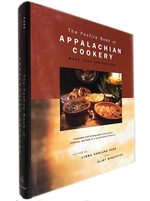 Foxfire Book of Appalachian Cookery: More Than 500 Recipes