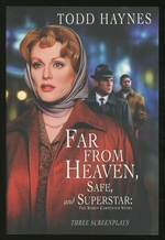 Far From Heaven, Safe, Superstar: the Karen Carpenter Story: Three Screenplays