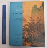 The Jade Studio: Masterpieces of Ming and Qing Painting and Calligraphy From the Wong Nan-Ping Collection