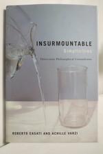 Insurmountable Simplicities Thirty-Nine Philosophical Conundrums (Dj Protected By a Brand New, Clear, Acid-Free Mylar Cover)