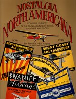 Nostalgia North Americana: Colorful Publicity of the Trunk Airlines of the U S and Their Ancestors (0961864230)