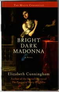 Bright Dark Madonna: a Novel (the Maeve Chronicles (3))