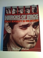 Heroes of Eros: Male Sexuality in the Movies