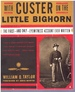 With Custer on the Little Bighorn the First-and Only-Eyewitness Account Ever Written
