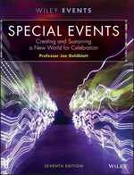 Special Events: Creating and Sustaining a New World for Celebration, (7th Edition)