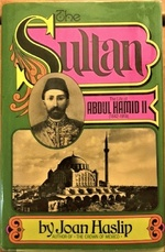 The Sultan; : the Life of Abdul Hamid II