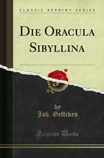 Die Oracula Sibyllina (Classic Reprint)