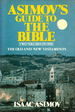 Asimov's Guide to the Bible [Two Volumes in One]
