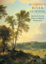Hudson River School: Masterworks From the Wadsworth Atheneum Museum of Art