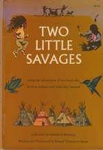Two Little Savages; Being the adventures of two boys who lived as Indians and what they learned (with over 200 drawings