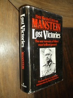 Lost Victories: the War Memoirs of Hitler's Most Brilliant General