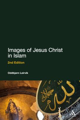 Images of Jesus Christ in Islam - Leirvik, Oddbjorn