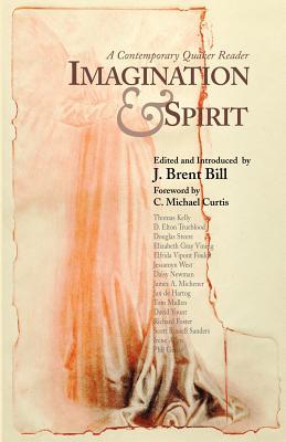 Imagination & Spirit: A Contemporary Quaker Reader - Bill, J Brent (Editor)