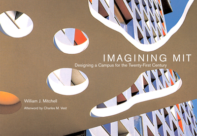 Imagining Mit: Designing a Campus for the Twenty-First Century - Mitchell, William J