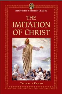 Imitation of Christ - Kempis, Thomas A.