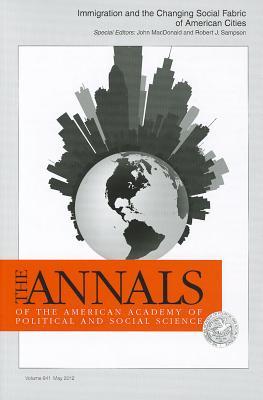 Immigration and the Changing Social Fabric of American Cities - MacDonald, John (Editor), and Sampson, Robert J (Editor)