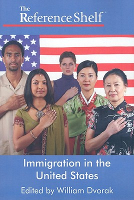 Immigration in the United States - Dvorak, William (Editor)