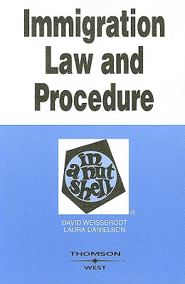 Immigration Law and Procedure in a Nutshell -