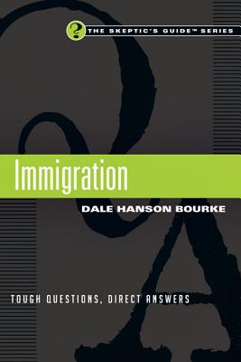 Immigration: Tough Questions, Direct Answers - Bourke, Dale Hanson