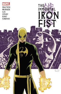 Immortal Iron Fist: The Complete Collection, Volume 1 - Brubaker, Ed (Text by), and Fraction, Matt (Text by)