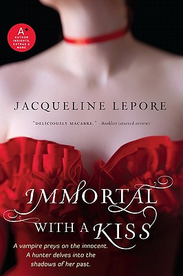Immortal with a Kiss - Lepore, Jacqueline