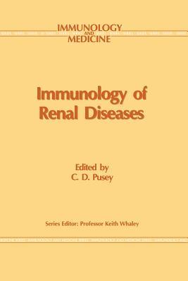 Immunology of Renal Disease - Pusey, C D (Editor)