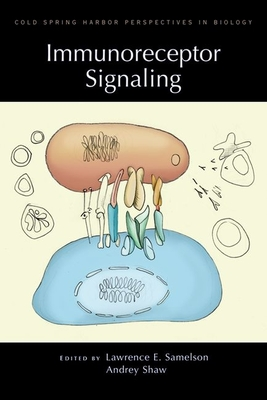 Immunoreceptor Signaling: A Subject Collection from Cold Spring Harbor Perspectives in Biology - Samelson, Lawrence E (Editor), and Shaw, Andrey (Editor)