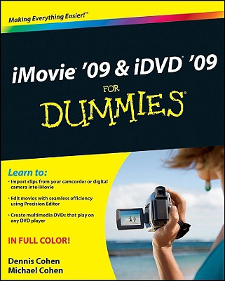 iMovie '09 & iDVD '09 for Dummies - Cohen, Dennis R