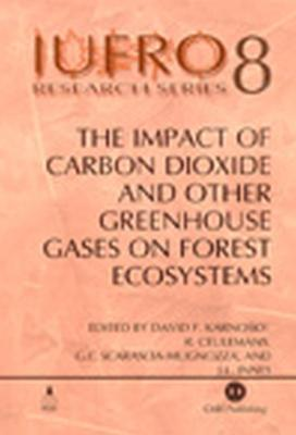 Impact of Carbon Dioxide and Other Greenhouse Gases on Forest Ecosystems - Karnosky, David, and Ceulemans, Reinhart, and Scarascia-Mugnozza, Giuseppe