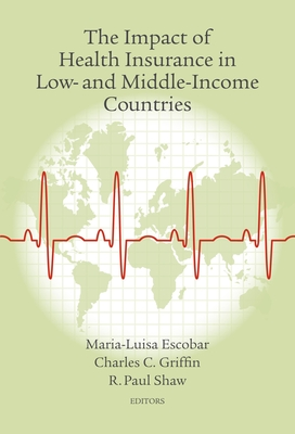 Impact of Health Insurance in Low and Middle-income Countries - Shaw, Richard Paul (Editor)